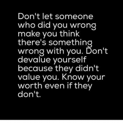 It S Funny How You Think You Know Someone Quotes: Don't Let Someone Who Did You Wrong Make You Think There's