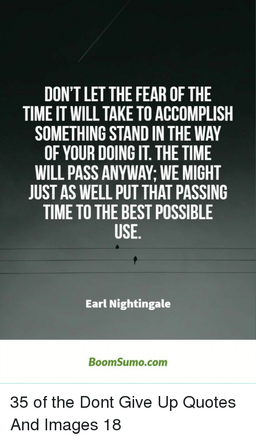 Dont Let The Fear Of The Time It Will Take To Accomplish Something