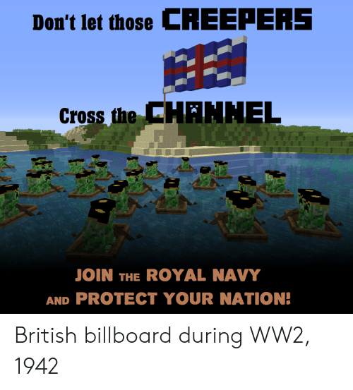 Billboard, Cross, and Navy: Don't let those CREEPEAS  Cross the  CHANHEL  JOIN THE ROYAL NAVY  AND PROTECT YOUR NATION! British billboard during WW2, 1942