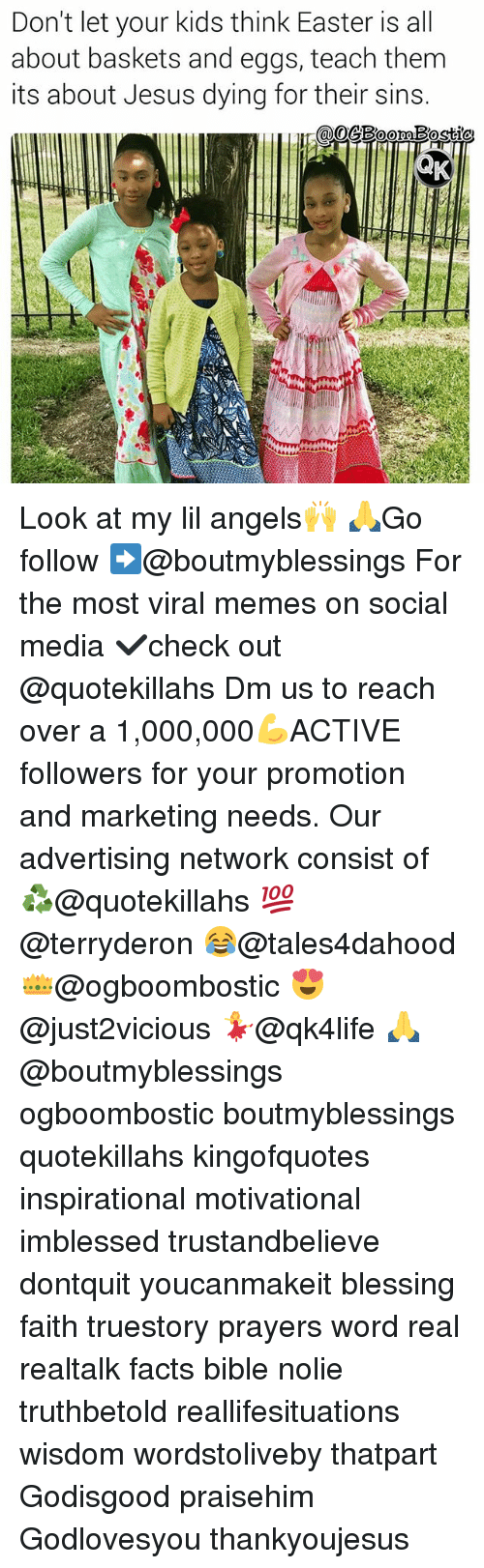 Easter, Facts, and Jesus: Don't let your kids think Easter is all  about baskets and eggs, teach them  its about Jesus dying for their sins Look at my lil angels🙌 🙏Go follow ➡@boutmyblessings For the most viral memes on social media ✔check out @quotekillahs Dm us to reach over a 1,000,000💪ACTIVE followers for your promotion and marketing needs. Our advertising network consist of ♻@quotekillahs 💯@terryderon 😂@tales4dahood 👑@ogboombostic 😍@just2vicious 💃@qk4life 🙏@boutmyblessings ogboombostic boutmyblessings quotekillahs kingofquotes inspirational motivational imblessed trustandbelieve dontquit youcanmakeit blessing faith truestory prayers word real realtalk facts bible nolie truthbetold reallifesituations wisdom wordstoliveby thatpart Godisgood praisehim Godlovesyou thankyoujesus