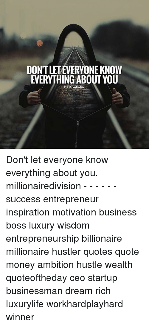 Dont Leteveryone Know Everything About You Newageceo Dont Let