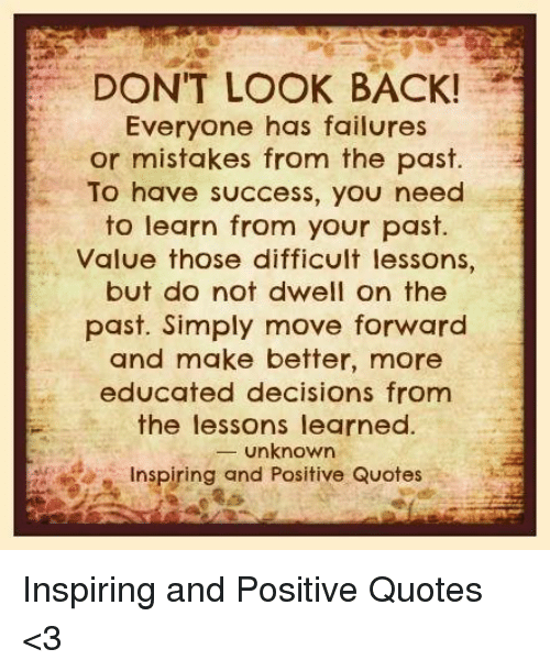 Dont Look Back Everyone Has Failures Or Mistakes From The Past To