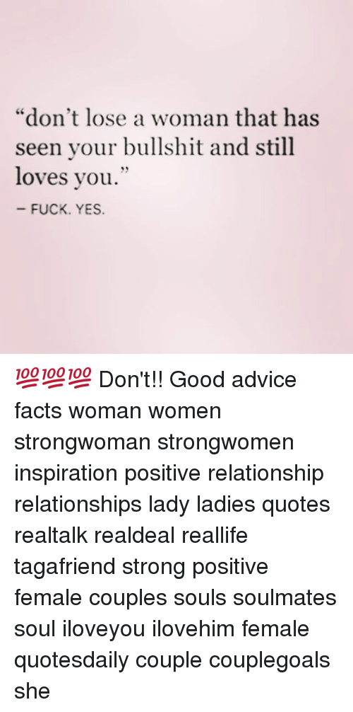 Don't Lose A Woman That Has Seen Your Bullshit And Still Loves You Best Good Woman Quotes