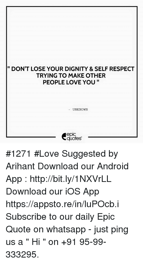 Dont Lose Your Dignity Self Respect Trying To Make Other People