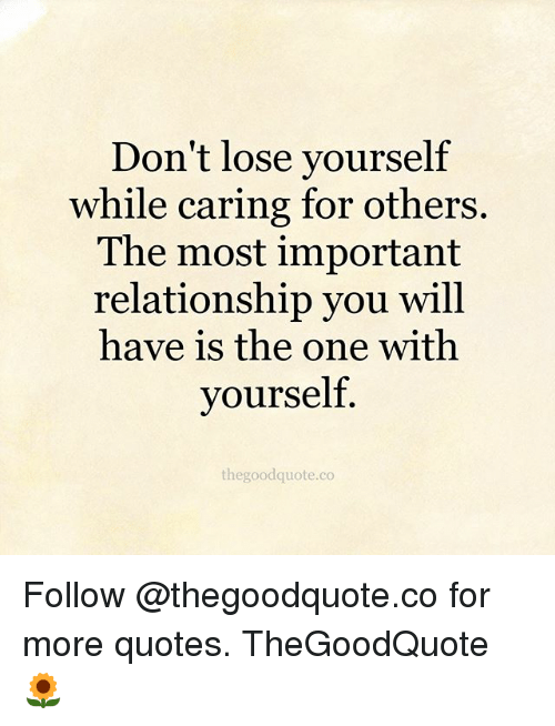 Don't Lose Yourself While Caring For Others The Most Important Classy Quotes About Caring For Others