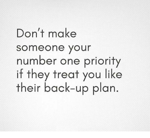 Don t make someone your priority