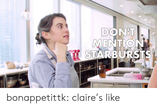 Gif, Target, and Tumblr: DON'T  MENTION  STARBURSTS  SOBLE bonappetittk: claire's like