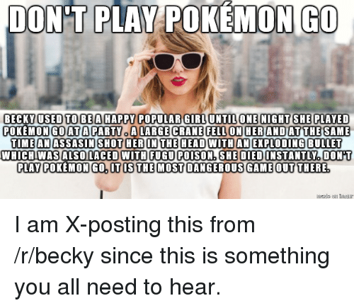 dont play pokemon go becky used to be a happy 3122523 dont play pokemon go becky used to be a happy popular girl until
