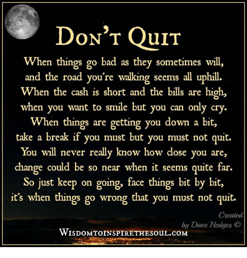 DONT QUIT When Things Go Bad as They Sometimes Will and the