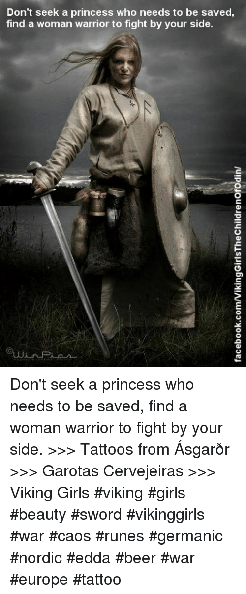Don T Seek A Princess Who Needs To Be Saved Find A Woman Warrior To