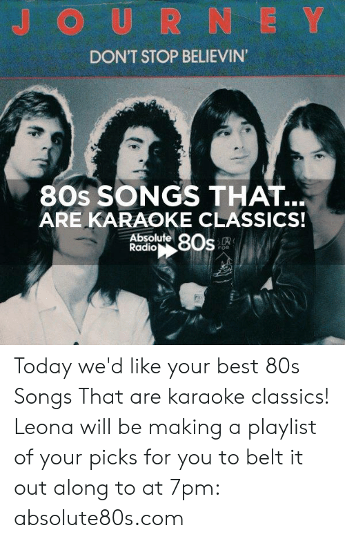 DON'T STOP BELIEVIN 80s SONGS THAT ARE KARAOKE CLASSICS! Absolufe