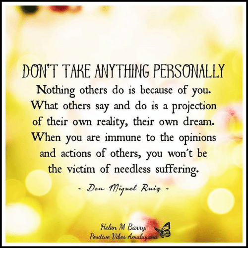 DON'T TAKE ANYTHING PERSONALLY Nothing Others Do Is ... | 500 x 522 png 142kB