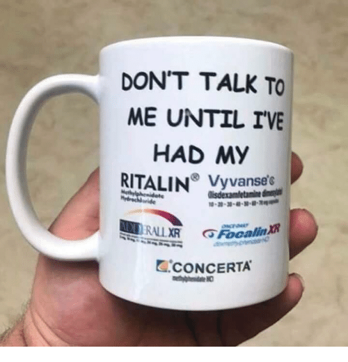 DON'T TALK TO ME UNTIL IVE HAD M RITALIN Yvanee CONCERTA | Don't