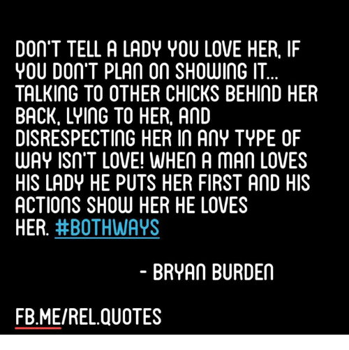 You Didn T Love Her Quotes Extraordinary DON'T TELL A LADY YOU LOVE HER IF YOU DON'T PLAn On SHOWinG IT