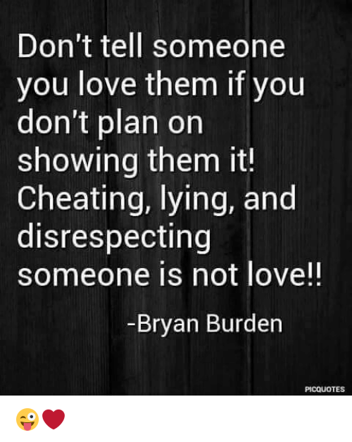 Don't Tell Someone You Love Them if You Don't Plan on Showing Them