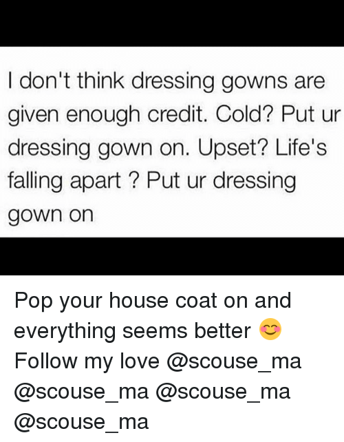 Don\'t Think Dressing Gowns Are Given Enough Credit Cold? Put Ur ...