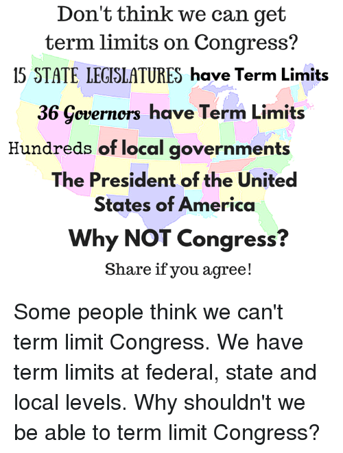 Is There Limit To How Much States Can >> Don T Think We Can Get Term Limits On Congress 15 State