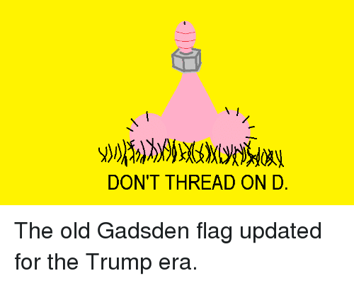 dont thread on d the old gadsden flag updated for 13478121 25 best gadsden flag memes gadsdens flag memes, we here memes
