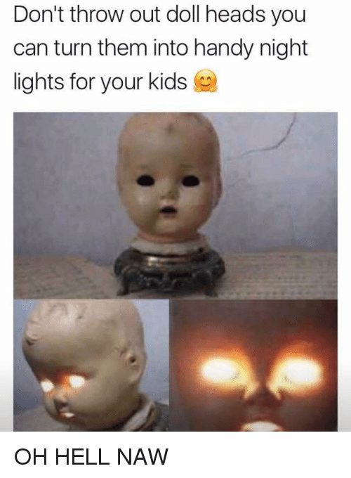 Dont Throw Out Doll Heads You Can Turn Them Into Handy Night Lights