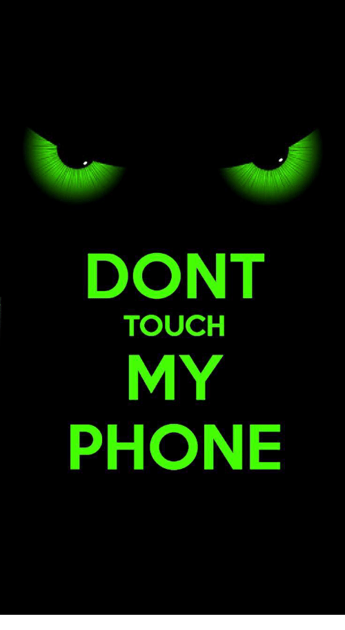 DONT TOUCH MY PHONE  940682ca43cf3