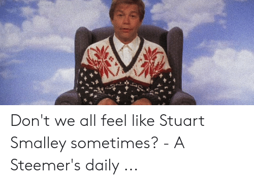 Dont We All Feel Like Stuart Smalley Sometimes A Steemers Daily