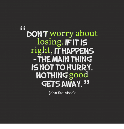 Memes Good And John Steinbeck Don T Worry About Losing Ifitis