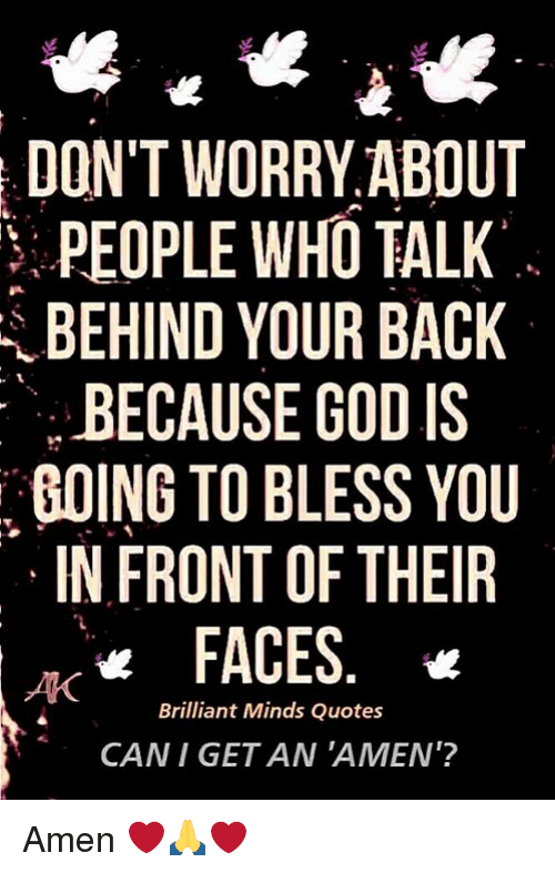 Dont Worry About People Who Talk Behind Your Back Because God Is