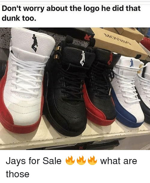 Dunk, Jay, and Memes: Don't worry about the logo he did