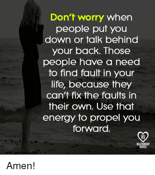 Dont Worry When People Put You Down Or Talk Behind Your Back Those