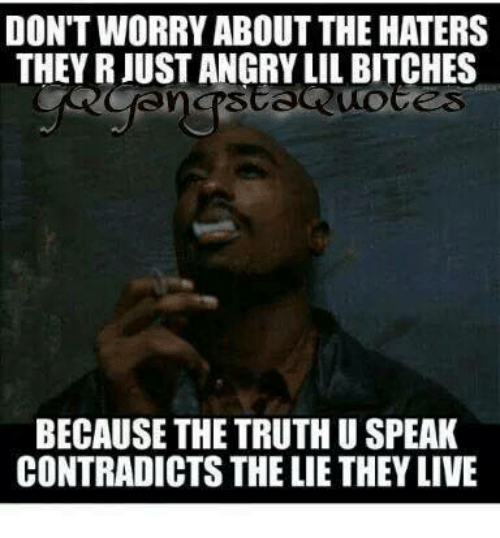 dont worryabout the haters they r just angry lil bitches 14915525 don't worryabout the haters they r just angry lil bitches because