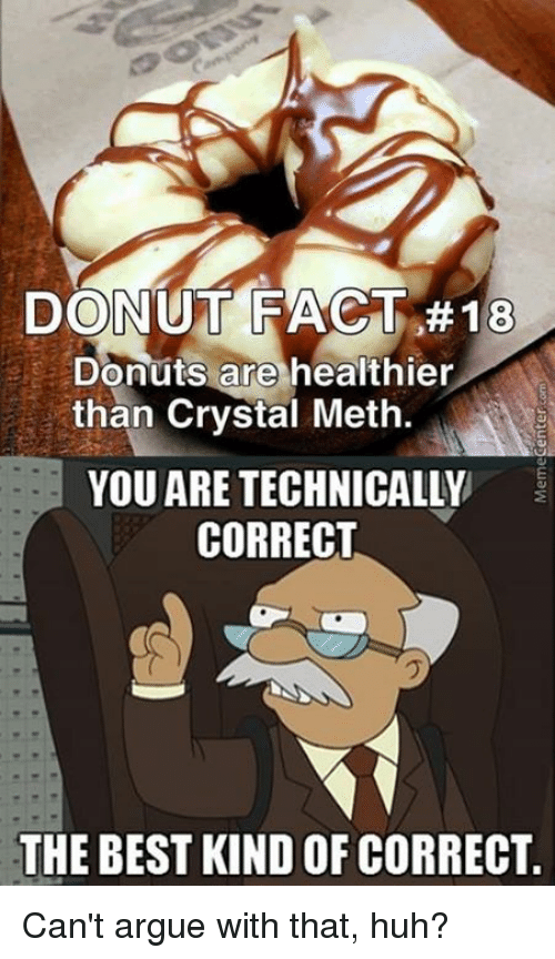 Donut Facts18 Donuts Are Healthier Than Crystal Meth You Are