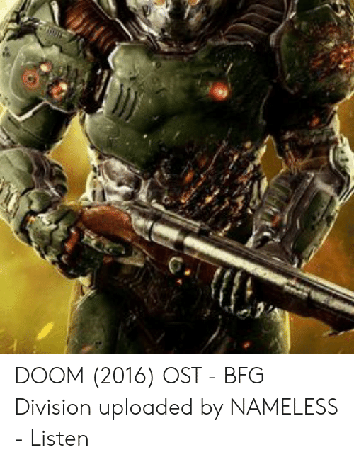 DOOM 2016 OST - BFG Division Uploaded by NAMELESS - Listen