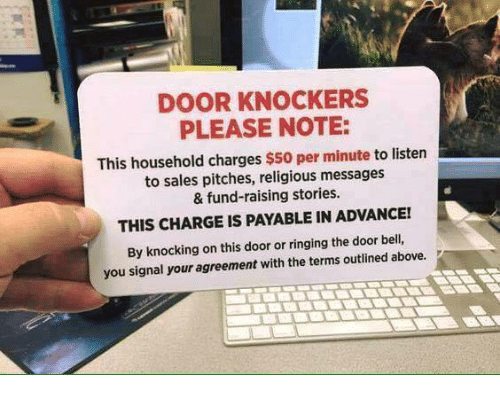 Genial Memes, 🤖, And Bell: DOOR KNOCKERS PLEASE NOTE: This Household Charges $50