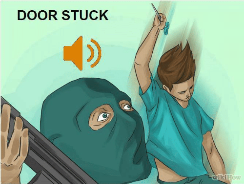 Wikihow Dank Memes and Doors DOOR STUCK wikiHow : door stuck - pezcame.com