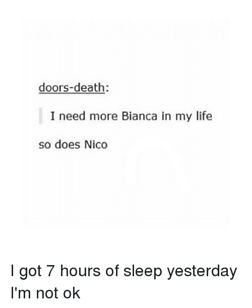 Life Memes and Death doors-death I need more Bianca in my  sc 1 st  Me.me & Doors-Death I Need More Bianca in My Life So Does Nico I Got 7 ... pezcame.com