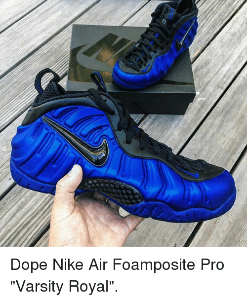 25 best memes about nike air foamposite nike air foamposite memes dope memes and nike dope nike air foamposite pro varsity royal sciox Images