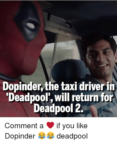 dopinder the taxi driver in deadpool will return for deadpool 14890008 ✅ 25 best memes about taxi driver taxi driver memes