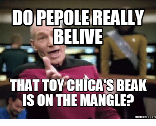 dorepolereally belive that toy chicas beak is on the mangle 13865284 ✅ 25 best memes about toy chica toy chica memes,Chica Meme
