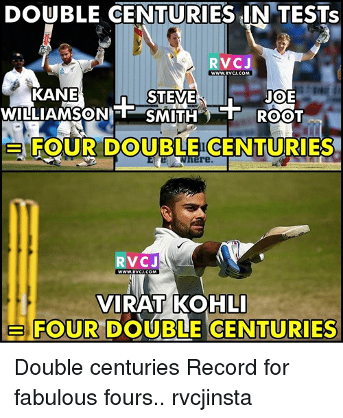 Memes, Record, and 🤖: DOUBLE CENTURIES IN TESTS  RVCJ  WWW. RVCJ.COM  INNE  KANE  JOE  STEVE  NIT SMITH  WILLIAMSON ROOT  B FOUR DOUBLE CENTURIES  RVCJ  WWW. RWCJ.COM  VIRAT KOHLI  FOUR BLE CENTURIES  E Double centuries Record for fabulous fours.. rvcjinsta