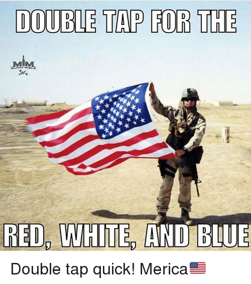 Memes, Blue, and Mom: DOUBLE TAP FOR THE  MOM  RED WHITE  AND BLUE Double tap quick! Merica🇺🇸