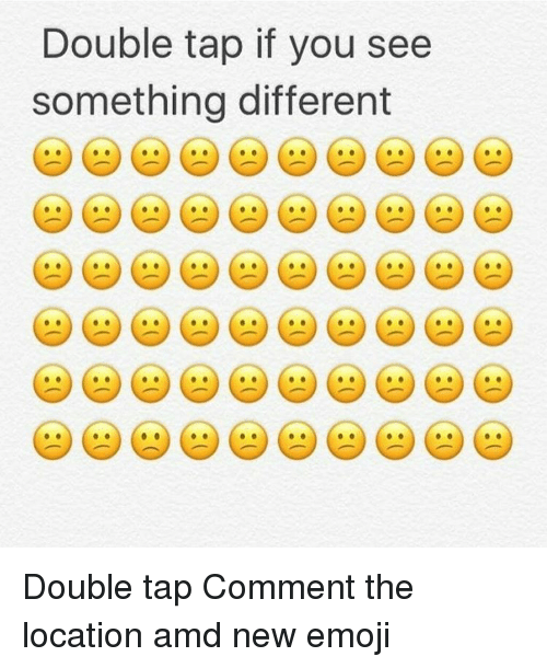 Double Tap if You See Something Different Double Tap Comment