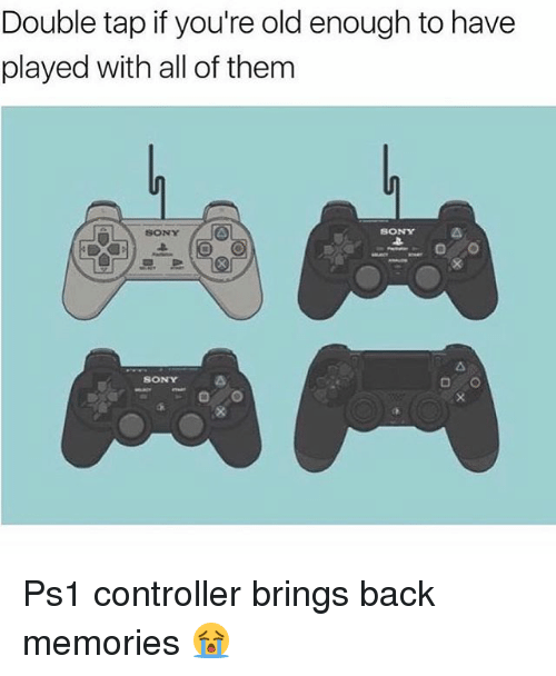 Memes, Sony, and Old: Double tap if you're old enough to have  played with all of them  SONY  SONY  SONY Ps1 controller brings back memories 😭