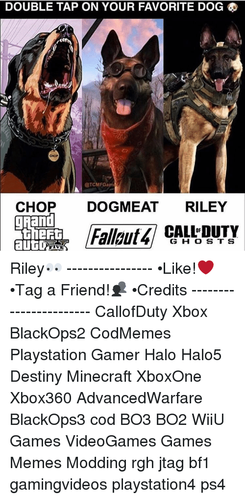 DOUBLE TAP ON YOUR FAVORITE DOG CHOP CHOP DOGMEAT RILEY