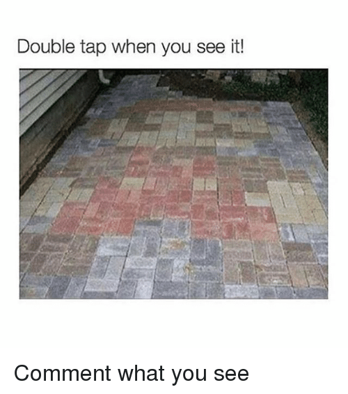 Memes, When You See It, and 🤖: Double tap when you see it! Comment what you see