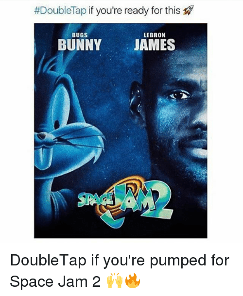 Bugs Bunny, Memes, and Lebron:  #DoubleTap if you're ready for this  LEBRON  BUGS  BUNNY JAMES DoubleTap if you're pumped for Space Jam 2 🙌🔥