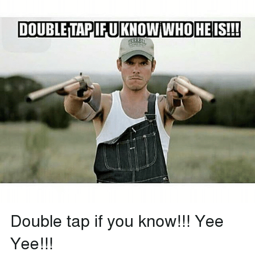 Memes, Yee, and 🤖: DOUBLETAPIFUKNOWiWHOHEIS!!! Double tap if you know!!! Yee Yee!!!