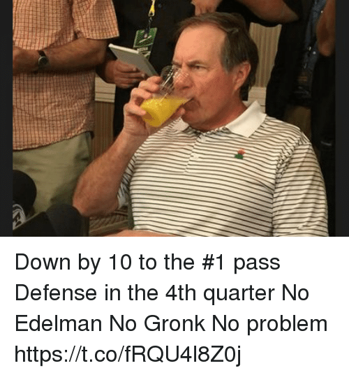 Memes, 🤖, and Down: Down by 10 to the #1 pass Defense in the 4th quarter  No Edelman  No Gronk  No problem https://t.co/fRQU4l8Z0j
