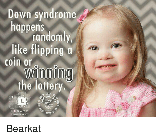 Lottery, Memes, and Down Syndrome: Down syndrome  happens  randomly  like flipping  coin or  winning  the lottery  a Step  own  aik  LEGACY  PHOTOGRAPHY Bearkat
