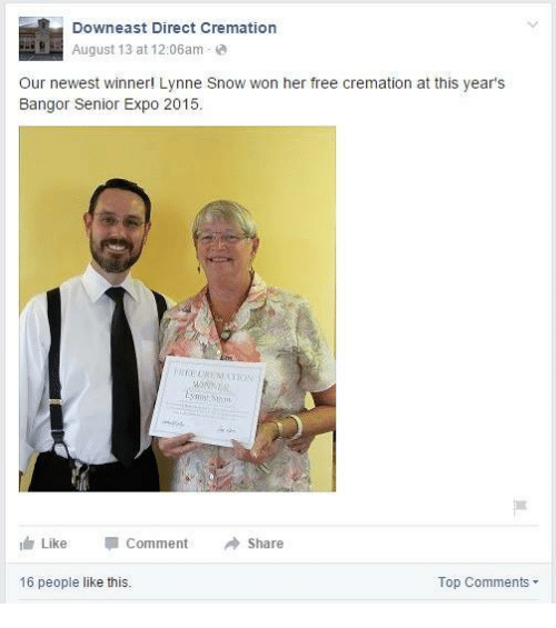 Memes, Free, and Snow: Downeast Direct Cremation  August 13  at 12:06am  a  Our newest winner! Lynne Snow won her free cremation at this year's  Bangor Senior Expo 2015.  Like Comment  Share  Top Comments  16 people like this.