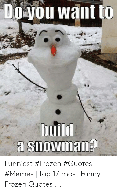 Doyou Want to Build Funniest #Frozen #Quotes #Memes | Top 17 ...